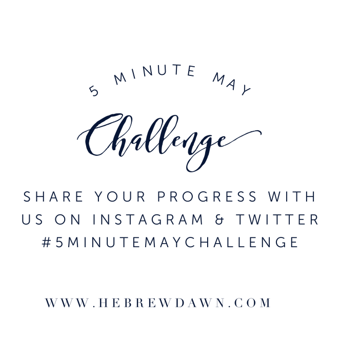 HebrewDawn: 5 Minute May Challenge