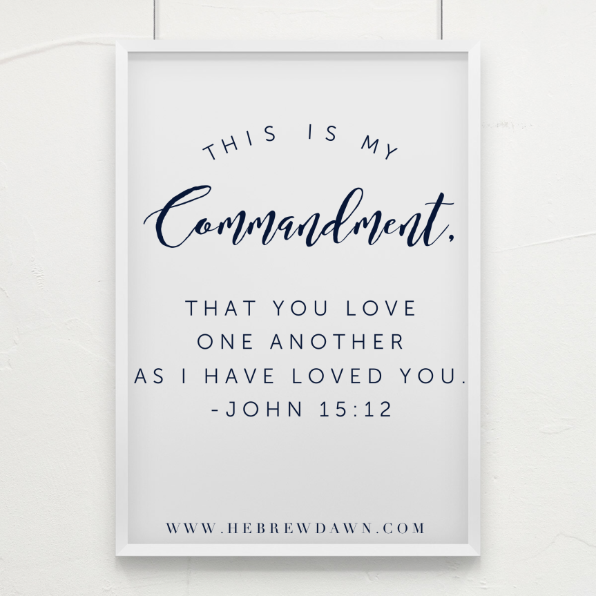 HebrewDawn: This is my commandment that you love one another. John 15:12