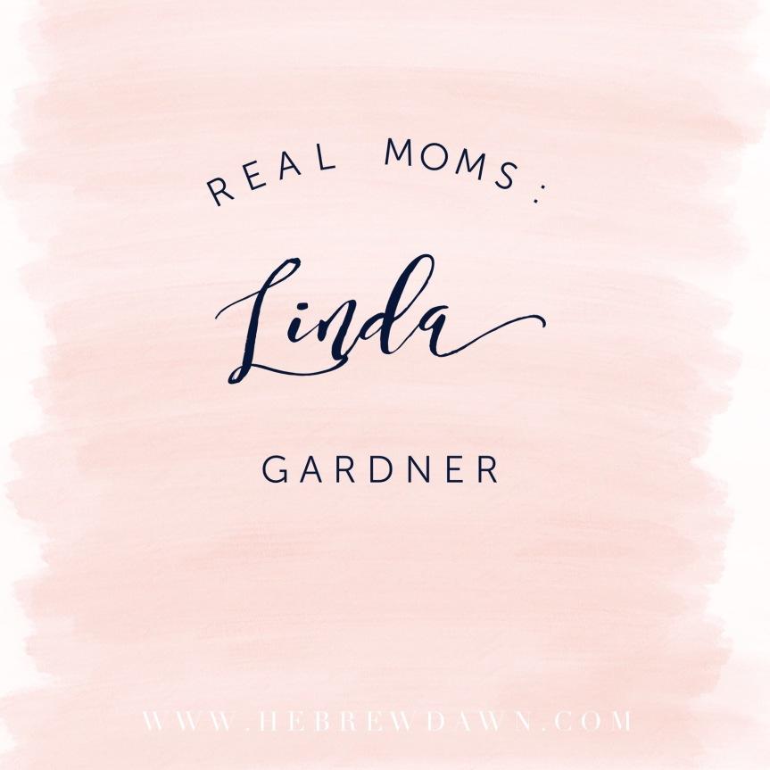 Real Moms: LindaGardner