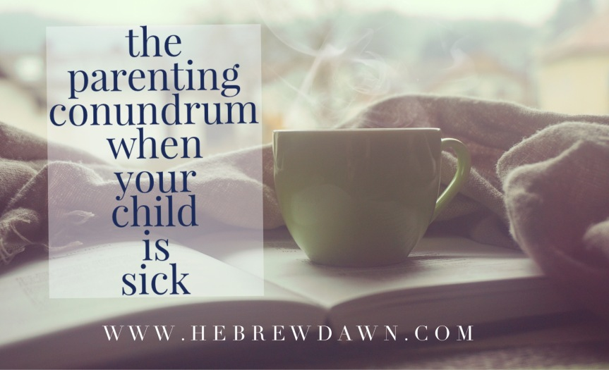 HebrewDawn: Going to Work When Your Kids are Sick