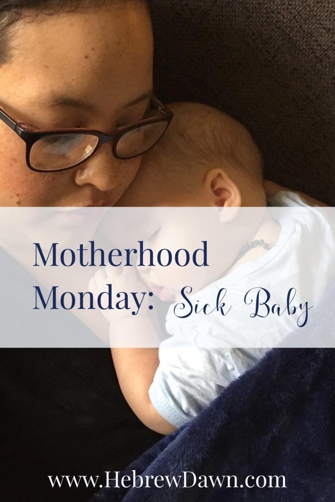 HebrewDawn: Motherhood Monday - Sick Baby